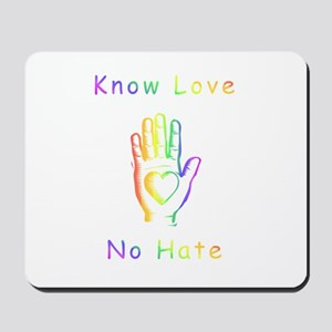 Know Love, No Hate Mousepad