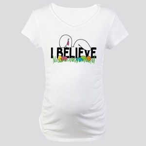 Believe In The Easter Bunny Maternity T-Shirt