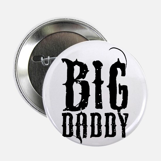 "Big Daddy 2.25"" Button"