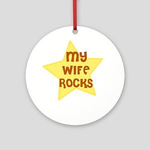 MY WIFE ROCKS Ornament (Round)