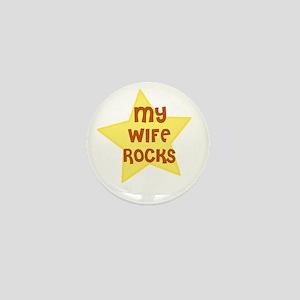 MY WIFE ROCKS Mini Button