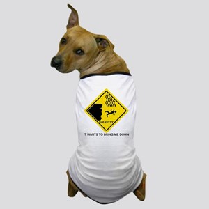 Gravity Yield Sign Dog T-Shirt