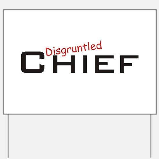 Disgruntled Chief Yard Sign