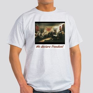 We declare freedom! Light T-Shirt