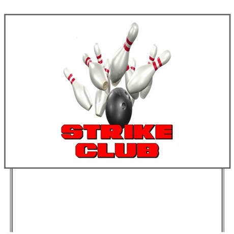 Strike Club Bowling Yard Sign