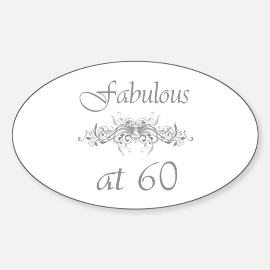 Fabulous At 60 Years Old Sticker (Oval)