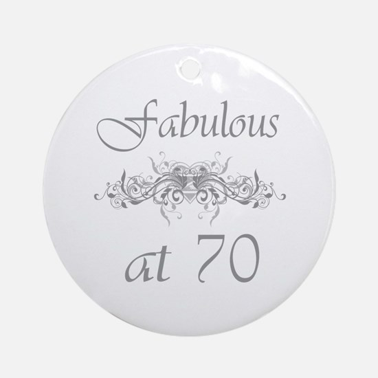 Fabulous At 70 Years Old Ornament (Round)