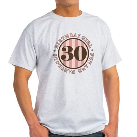 Fun & Fabulous 30th Birthday Light T-Shirt