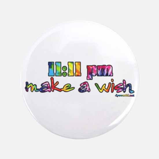 "11:11 pm Make A Wish 3.5"" Button"