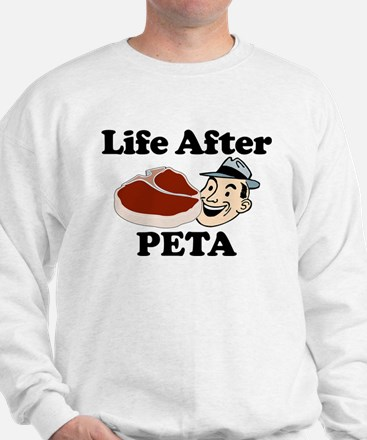 Life After PETA Sweatshirt