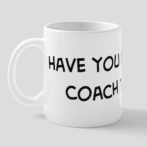 Hugged a Coach Mug