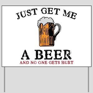 Just Get Me A Beer Yard Sign