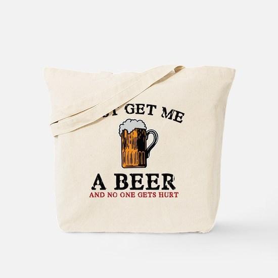 Just Get Me A Beer Tote Bag