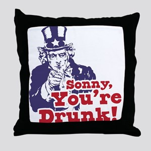 Sonny You're Drunk Throw Pillow