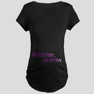 Miracles Do Happen Maternity Dark T-Shirt