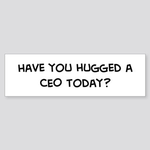Hugged a CEO Bumper Sticker