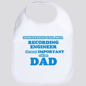 Some call me a Recording Engineer, the mo Baby Bib