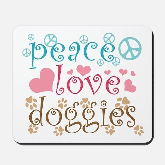 Peace Love Doggies Mousepad