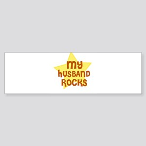 MY HUSBAND ROCKS Bumper Sticker