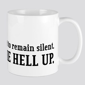 """Shut the Hell Up"" Mug"