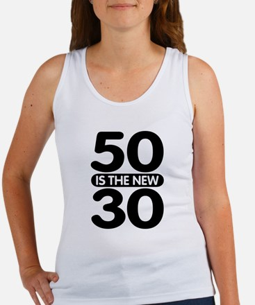 50 is the new 30 Women's Tank Top