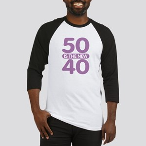 50 is the new 40 Baseball Jersey
