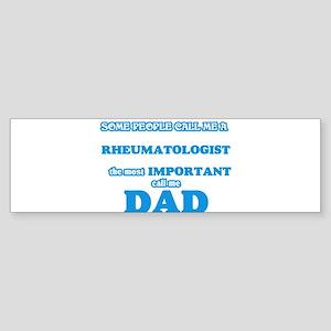 Some call me a Rheumatologist, the Bumper Sticker