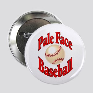 """Pale Face Baseball 2.25"""" Button (10 pack)"""