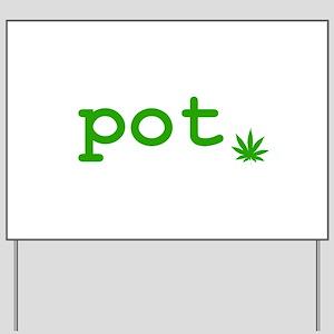 Pot Yard Sign