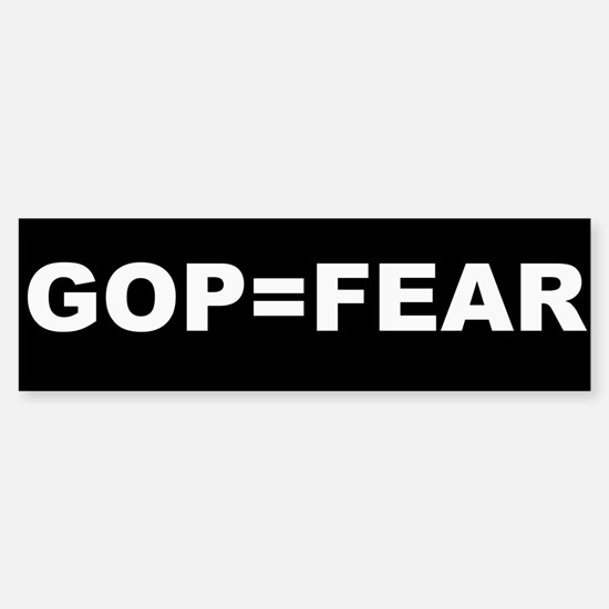 GOP = FEAR Sticker (Bumper)