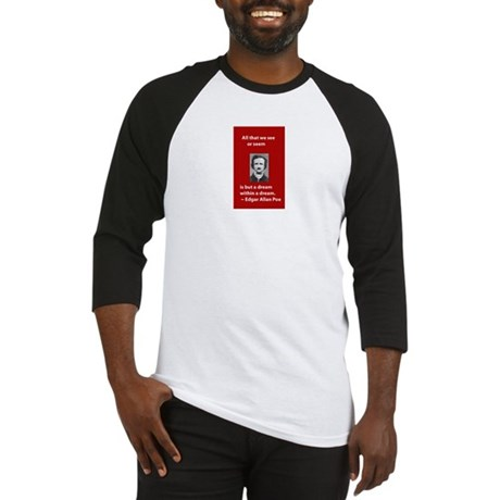 A Dream Within A Dream Baseball Jersey
