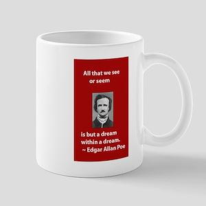 A Dream Within A Dream Mug
