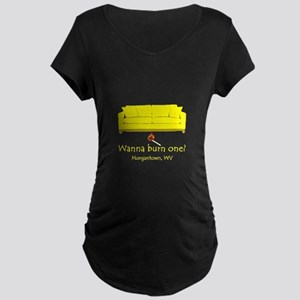 Wanna Burn One? Maternity Dark T-Shirt
