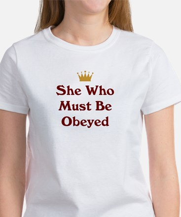 She Who Must Be Obeyed Women's T-Shirt