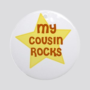 MY COUSIN ROCKS Ornament (Round)