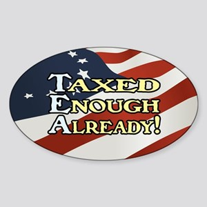 Taxed Enough Already! Sticker (Oval)