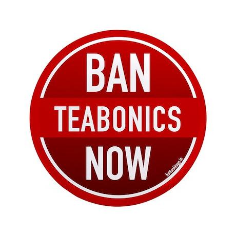 """Ban Teabonics Now 3.5"""" Button"""