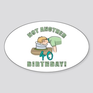 Not Another 40th Birthday! Sticker (Oval)