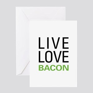 Live Love Bacon Greeting Card