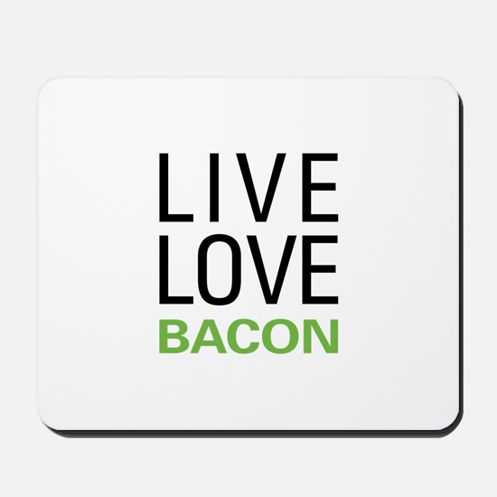 Live Love Bacon Mousepad