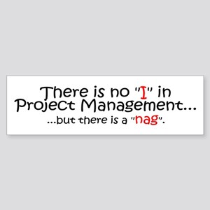 "There is no ""I"" in Project Ma Sticker (Bumper)"