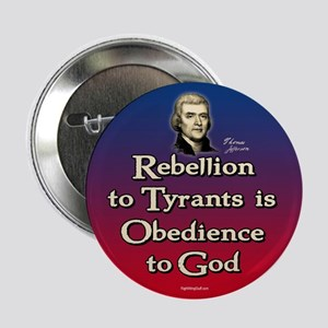"Rebellion to Tyrants 2.25"" Button (10 pack)"