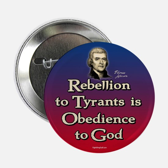 """Rebellion to Tyrants 2.25"""" Button (10 pack)"""