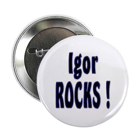 "Igor Rocks ! 2.25"" Button (10 pack)"