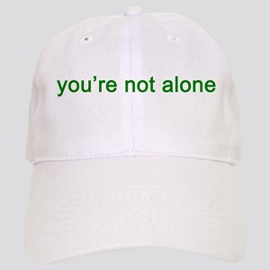 You're Not Alone (green text) Cap