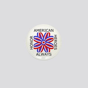 HONOR AMERICAN HEROES ALWAYS Mini Button