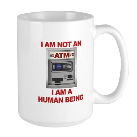 Large Mug - not an ATM