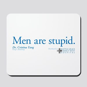 Men Are Stupid Mousepad