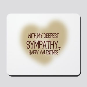 With My Deepest Sympathy, Hap Mousepad