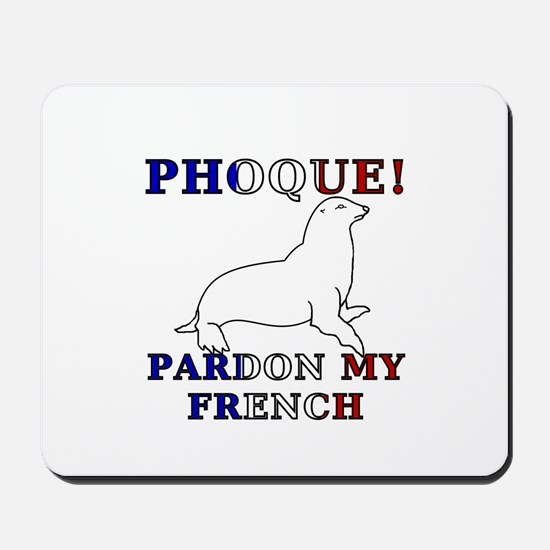 Phoque, Pardon My French Mousepad